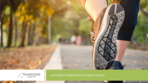 Autumn Workouts in Newcastle - Physiotherapist Newcastle - Physiotherapy - Transcend Health