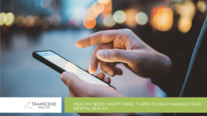 Healthy Body, Happy Mind: 7 Apps to Help Manage Your Mental Health