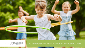 Active Ideas for Kids July School Holidays - Physiotherapist Newcastle - Physiotherapy - Transcend Health
