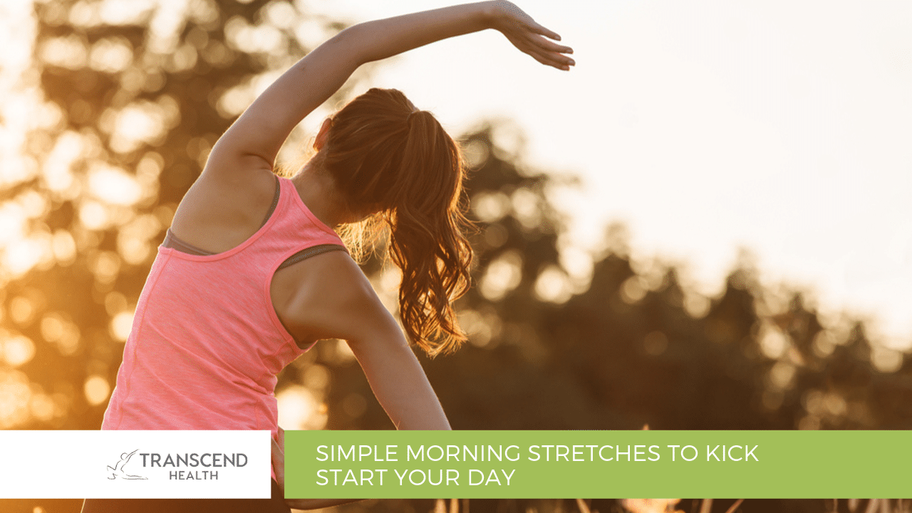 Simple Morning Stretches to Kick Start your Day