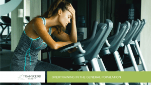 Overtraining in the General Population - Physiotherapist Newcastle - Physiotherapy - Transcend Health