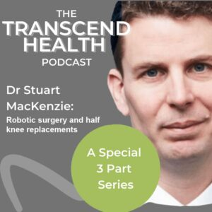 Robotic surgery and half knee replacements Part 2 with Dr MacKenzie