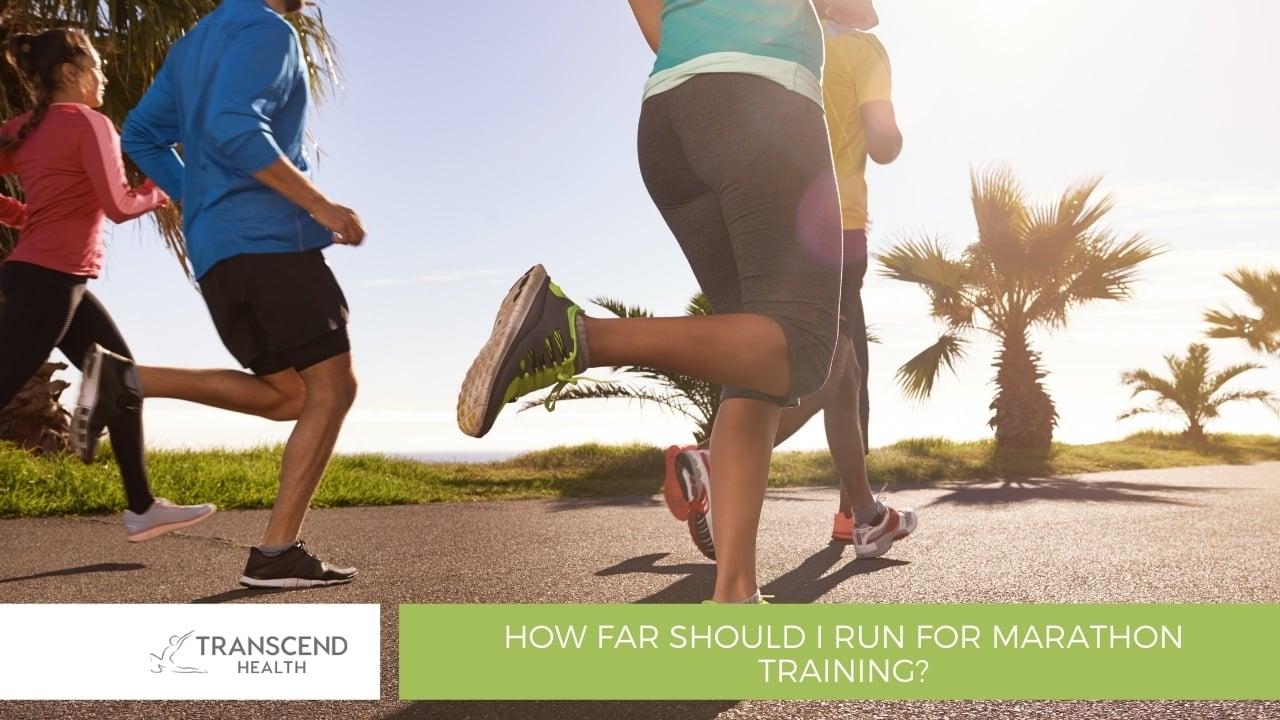 How far should I run for marathon training