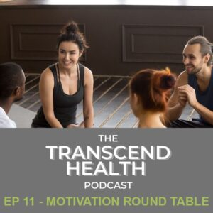 Ep 11 – Motivation Round Table - Physiotherapist Newcastle - Physiotherapy - Transcend Health