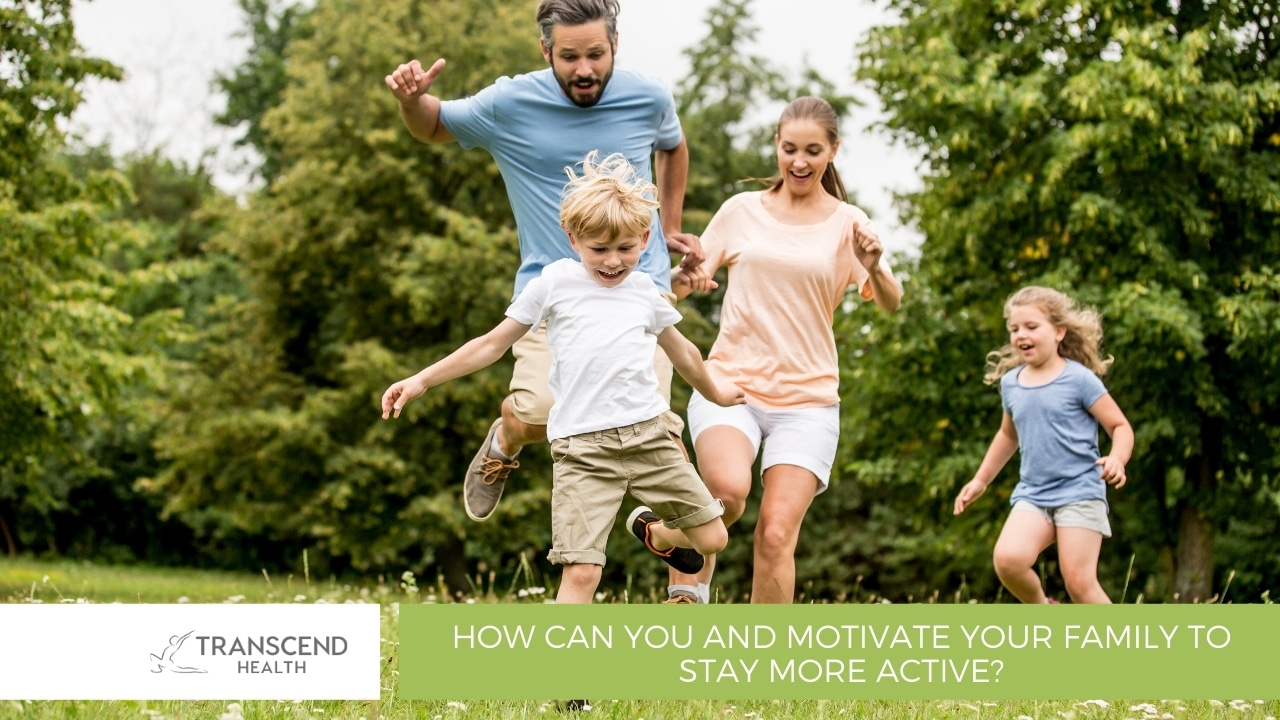 How can you and motivate your family to stay more active