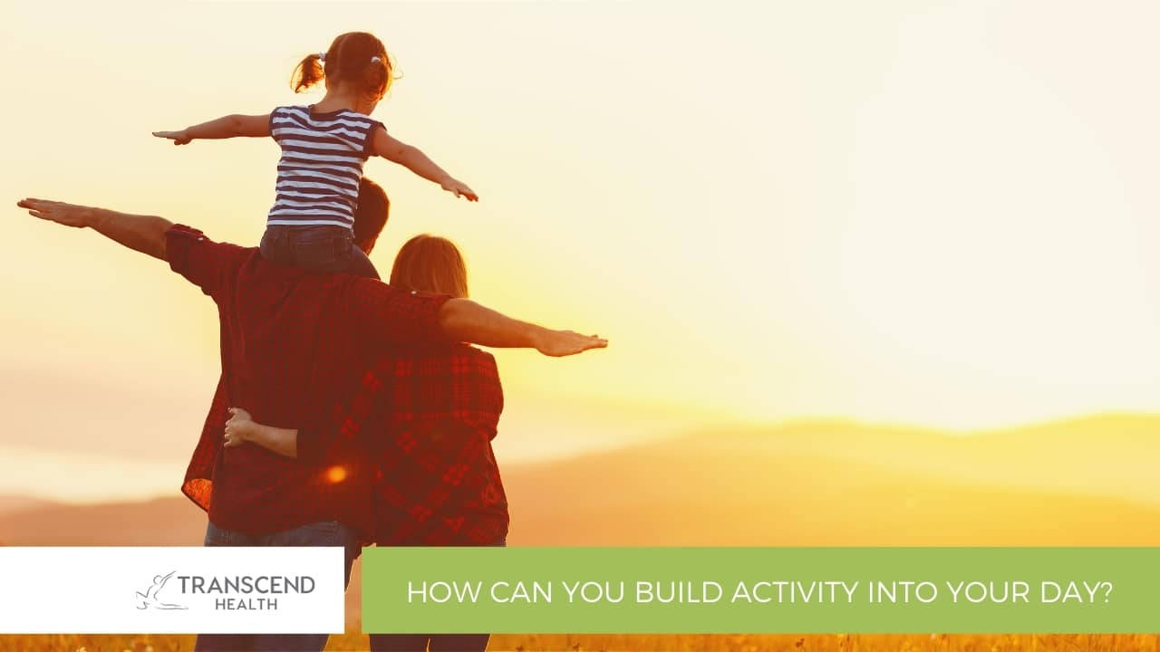 How can you build activity into your day