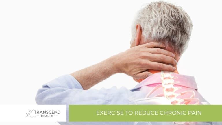 Exercise to Reduce Chronic Pain