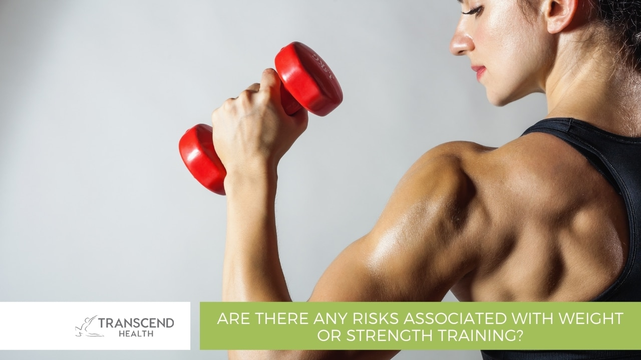 Are there any risks associated with weight or strength training