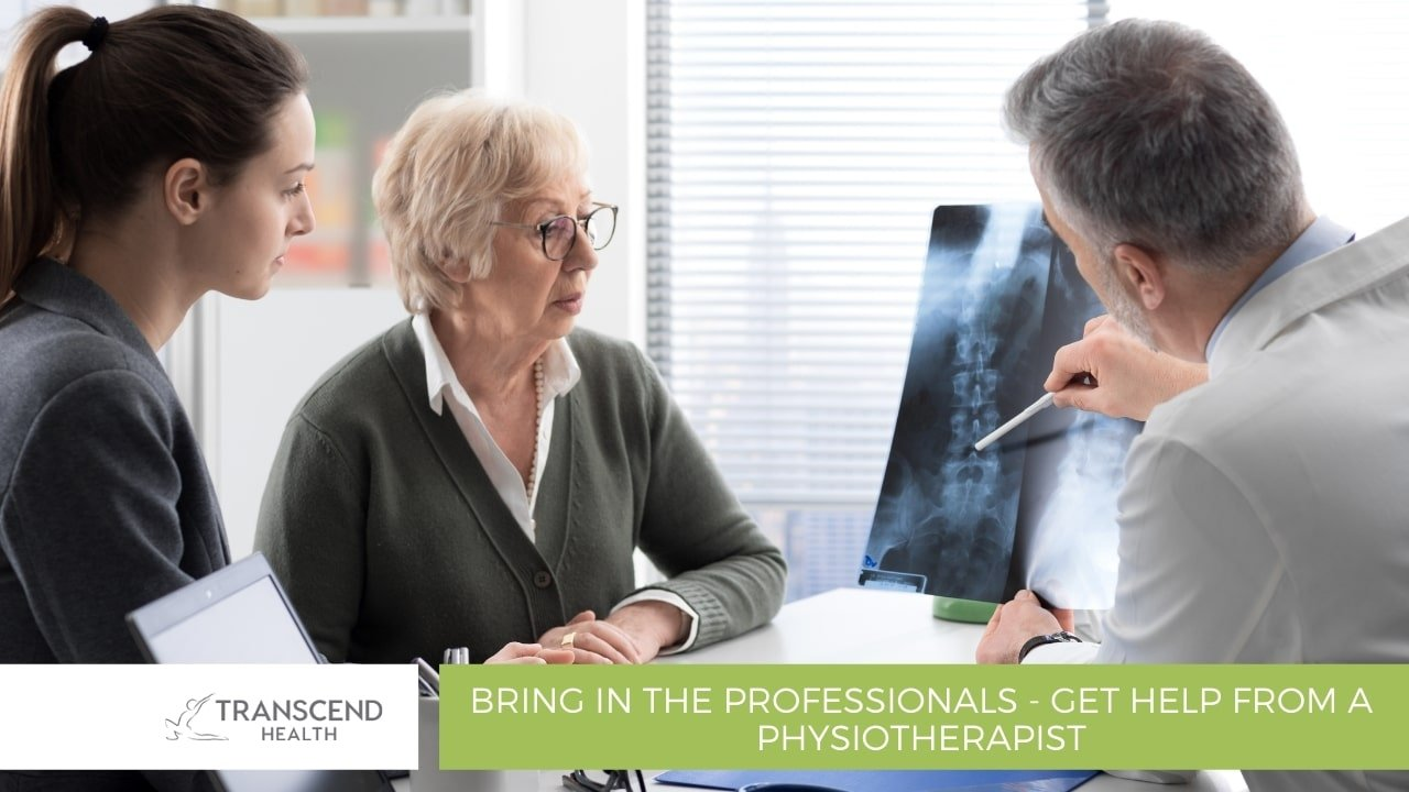 Bring in the professionals - get help from a physiotherapist