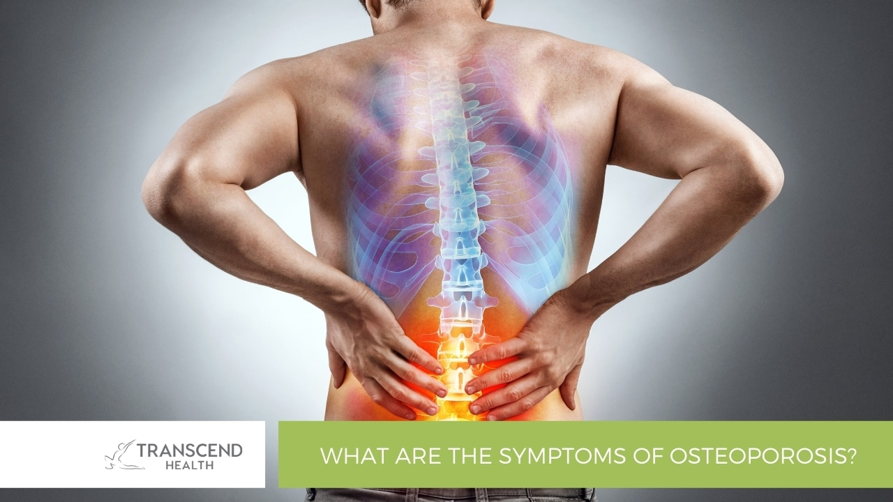 What are the symptoms of Osteoporosis