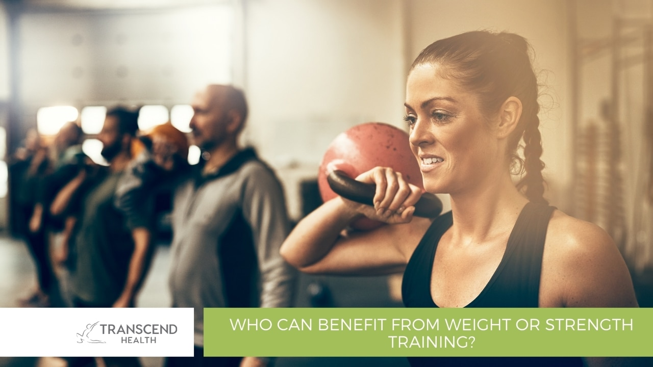 Who can benefit from weight or strength training