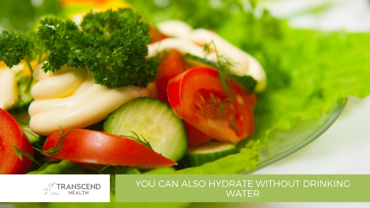 You Can Also Hydrate Without Drinking Water