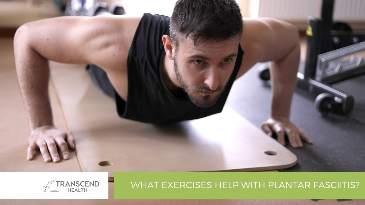 What Exercises Help with Plantar Fasciitis?